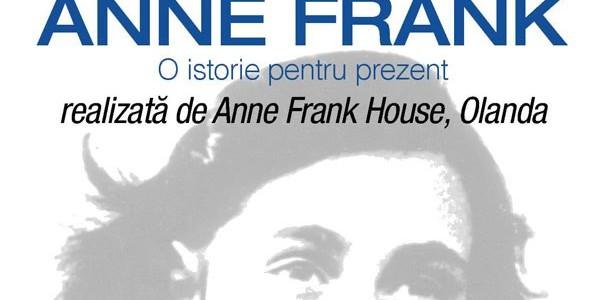 """Anne Frank – O istorie pentru prezent"""