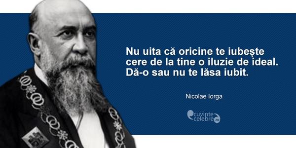 Nicolae Iorga, personalitate remarcabilă a culturii româneşti