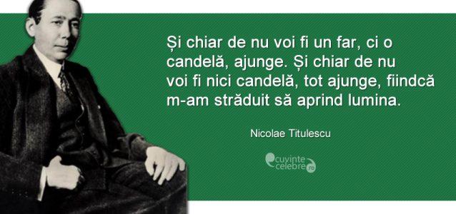 """Nicolae Titulescu: """"Destinul e scuza celor slabi şi opera celor tari"""""""